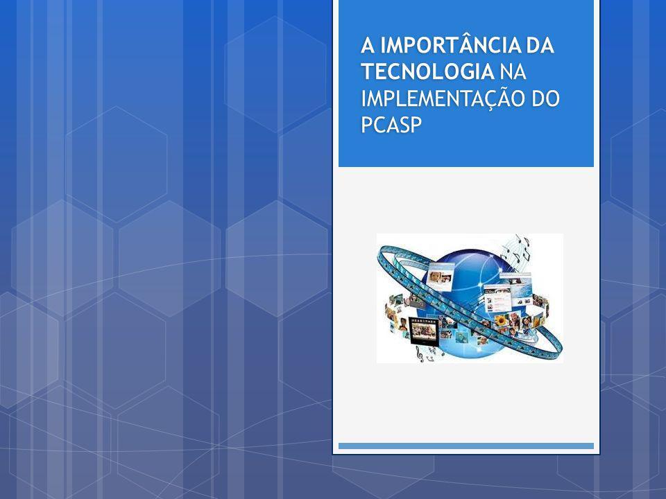 A IMPORTÂNCIA DA TECNOLOGIA NA IMPLEMENTAÇÃO DO PCASP