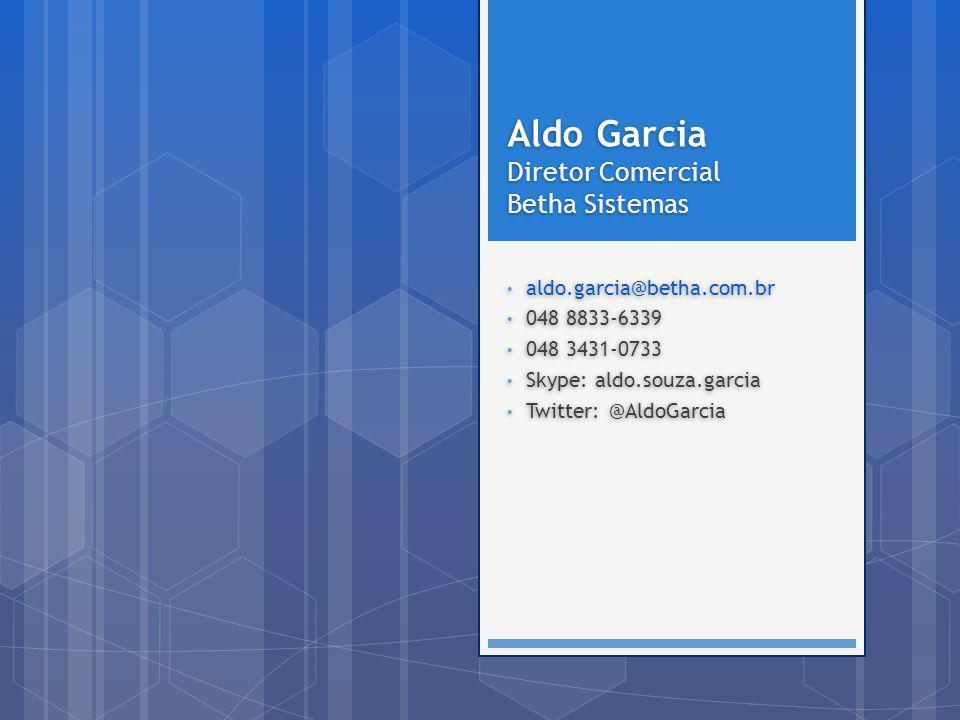 Aldo Garcia Diretor Comercial Betha Sistemas aldo.garcia@betha.com.br