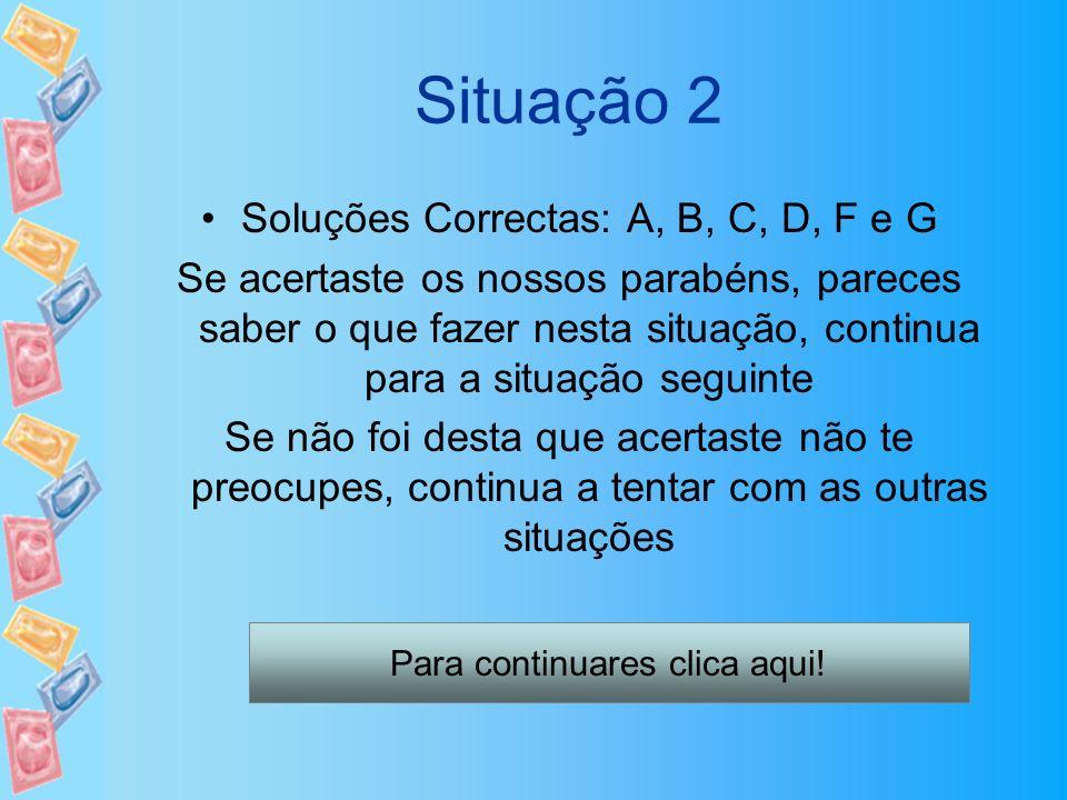 Situação 2 Soluções Correctas: A, B, C, D, F e G