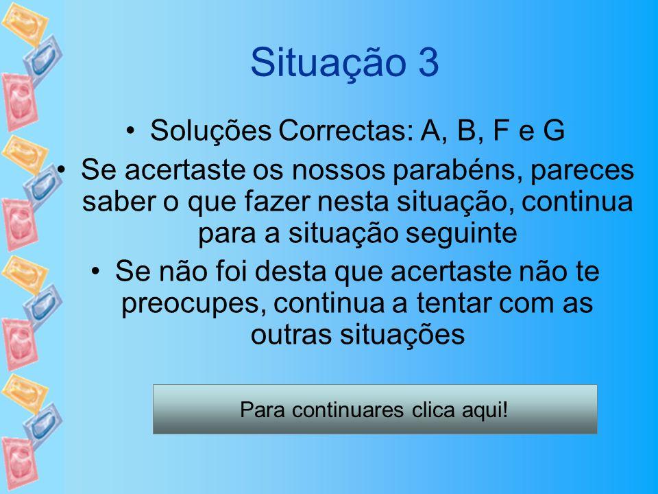 Situação 3 Soluções Correctas: A, B, F e G
