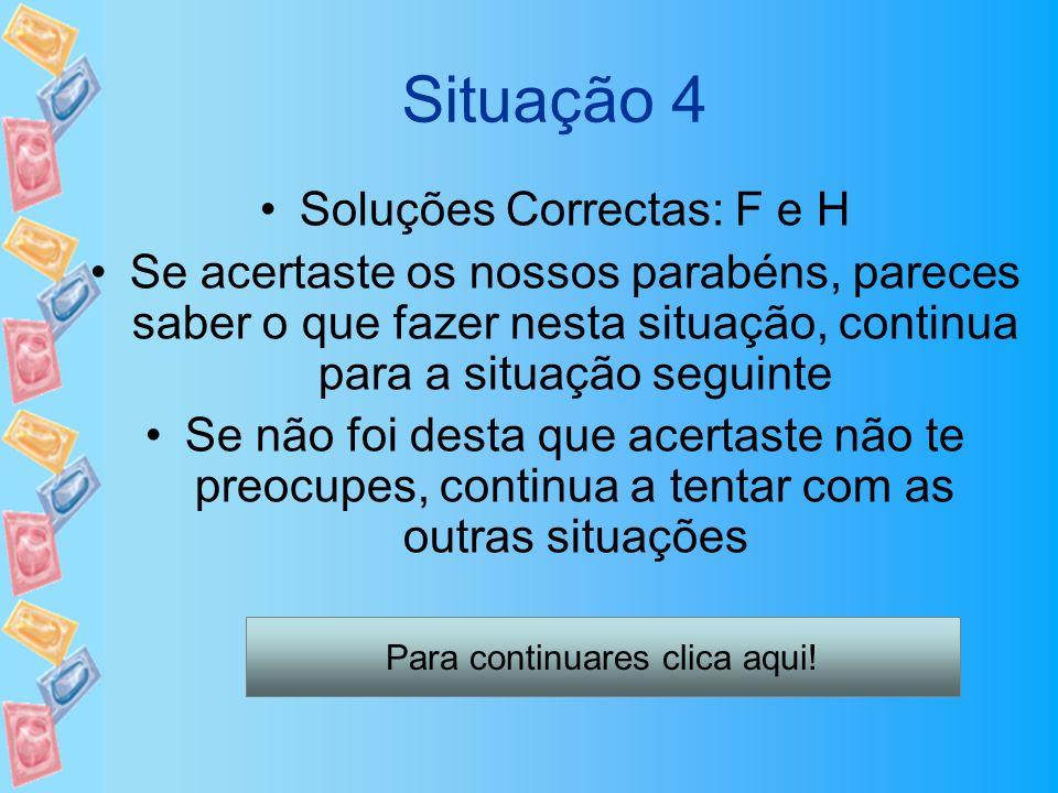 Situação 4 Soluções Correctas: F e H