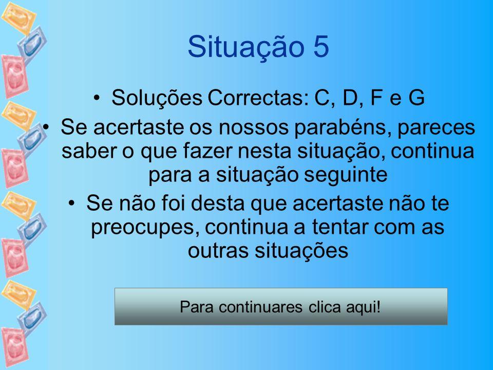 Situação 5 Soluções Correctas: C, D, F e G