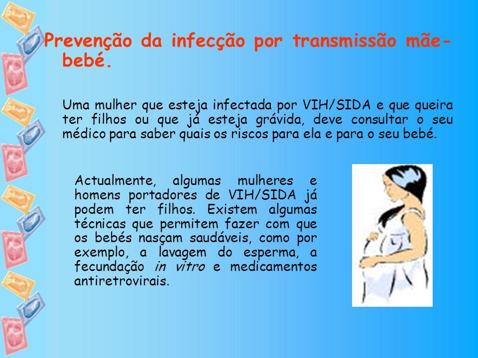 Prevenção da infecção por transmissão mãe-bebé.