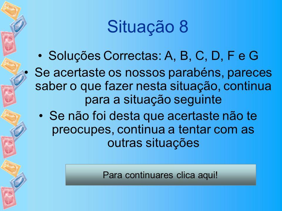 Situação 8 Soluções Correctas: A, B, C, D, F e G