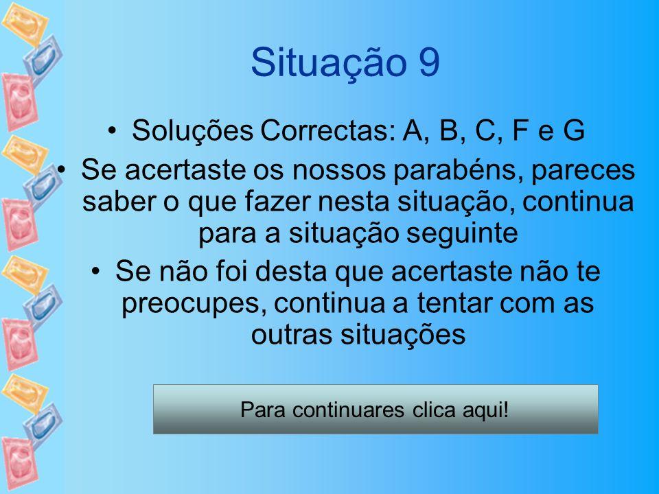 Situação 9 Soluções Correctas: A, B, C, F e G