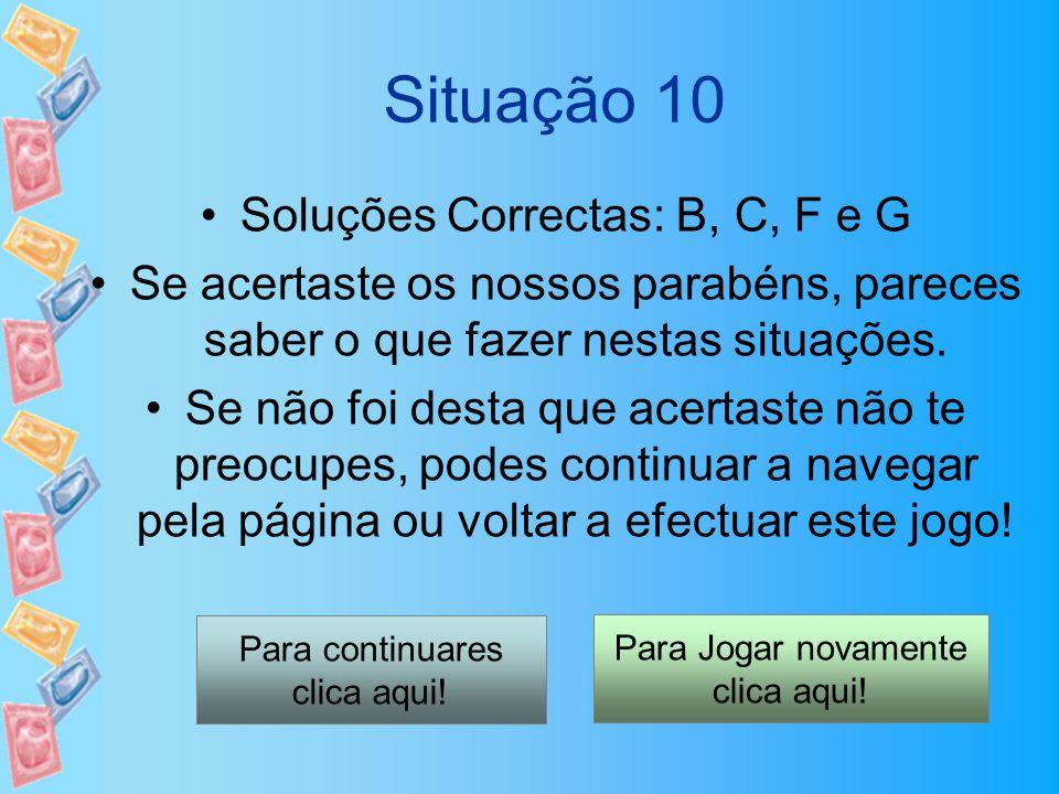 Situação 10 Soluções Correctas: B, C, F e G