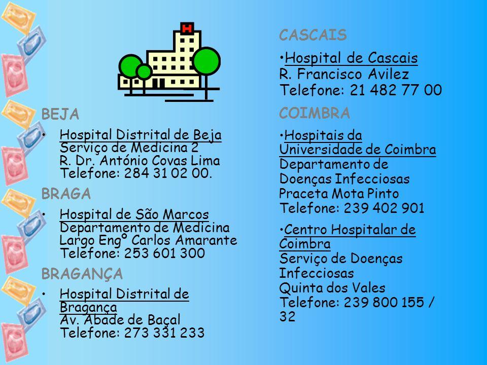 Hospital de Cascais R. Francisco Avilez Telefone: 21 482 77 00