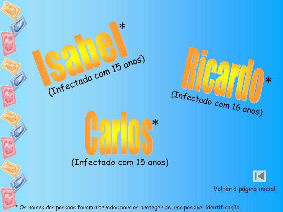 * * * Isabel Ricardo Carlos (Infectada com 15 anos)