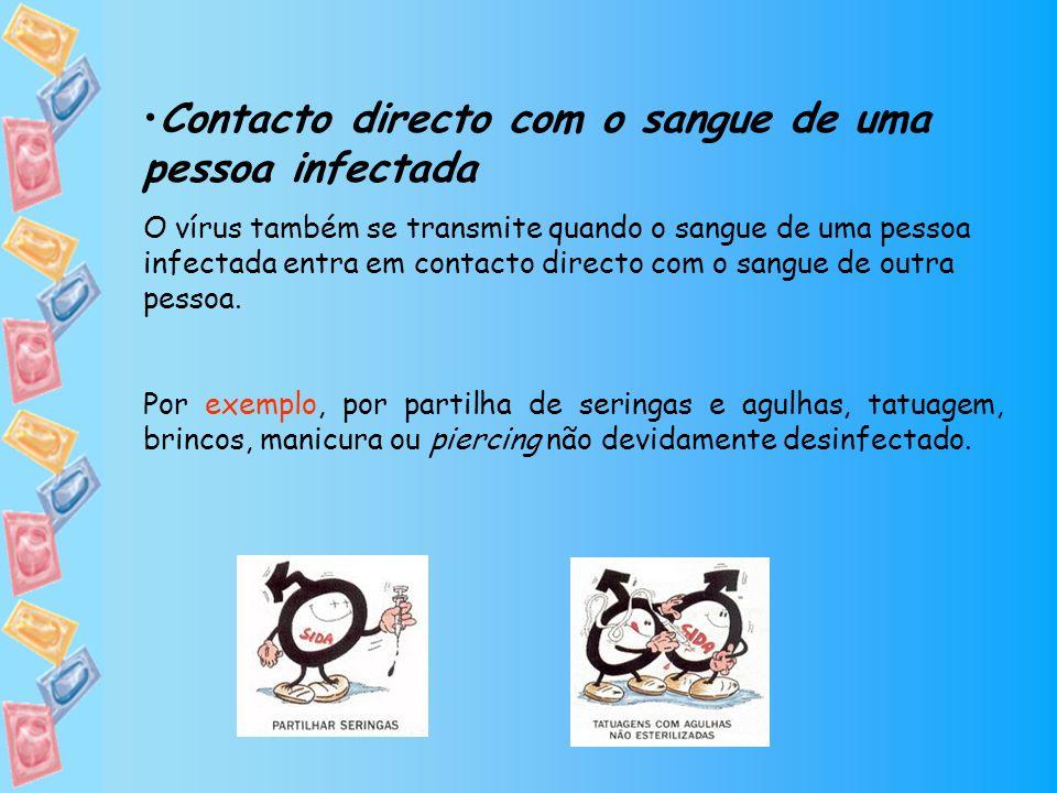 Contacto directo com o sangue de uma pessoa infectada