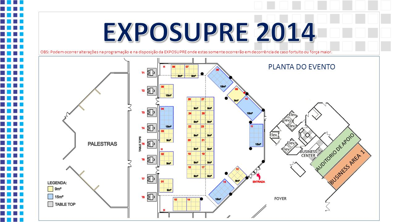 EXPOSUPRE 2014 PLANTA DO EVENTO BUSINESS AREA 1 AUDITORIO DE APOIO