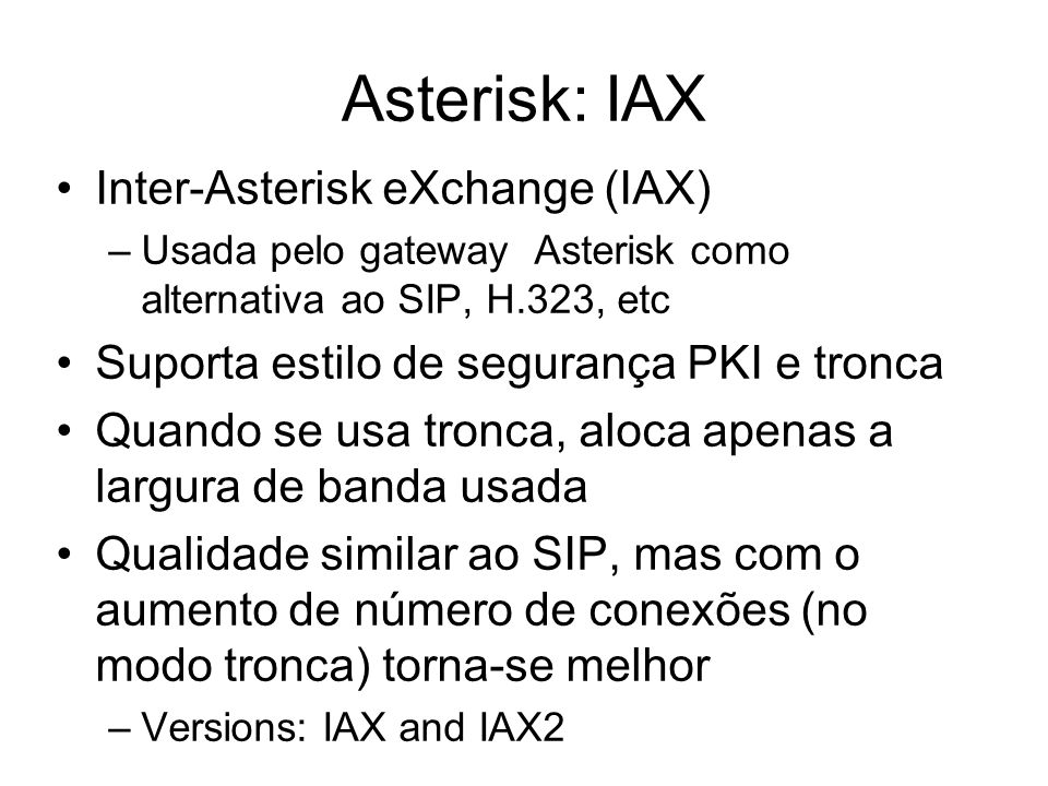 Asterisk: IAX Inter-Asterisk eXchange (IAX)