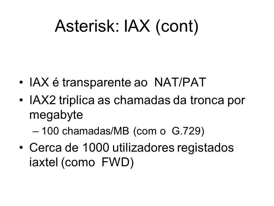 Asterisk: IAX (cont) IAX é transparente ao NAT/PAT