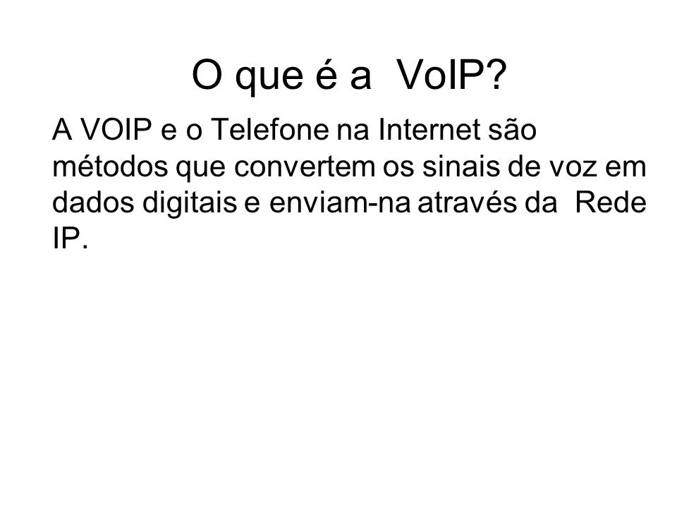 O que é a VoIP.