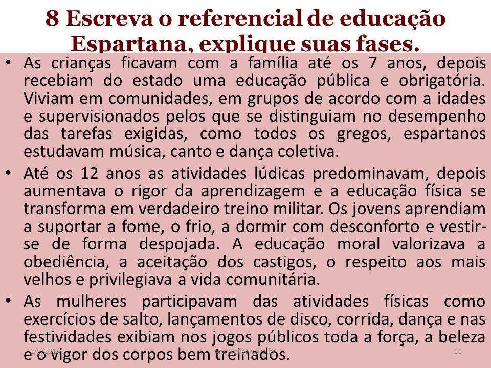 8 Escreva o referencial de educação Espartana, explique suas fases.