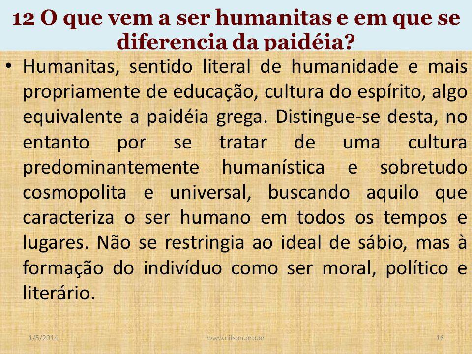 12 O que vem a ser humanitas e em que se diferencia da paidéia
