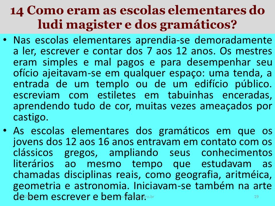 14 Como eram as escolas elementares do ludi magister e dos gramáticos