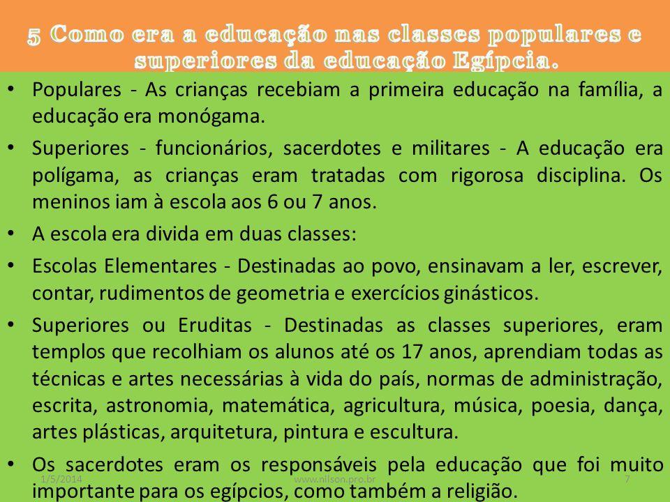 A escola era divida em duas classes: