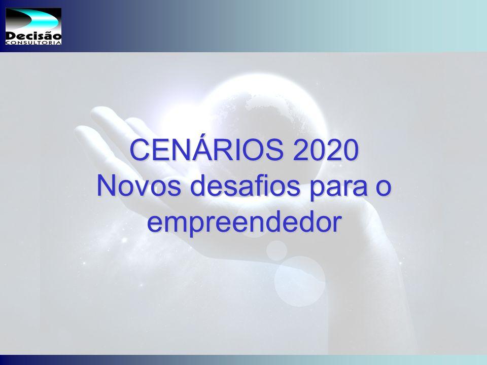 CENÁRIOS 2020 Novos desafios para o empreendedor