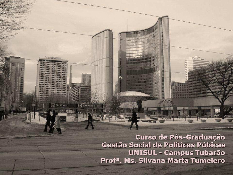Curso de Pós-Graduação Gestão Social de Políticas Púbicas UNISUL - Campus Tubarão Profª.