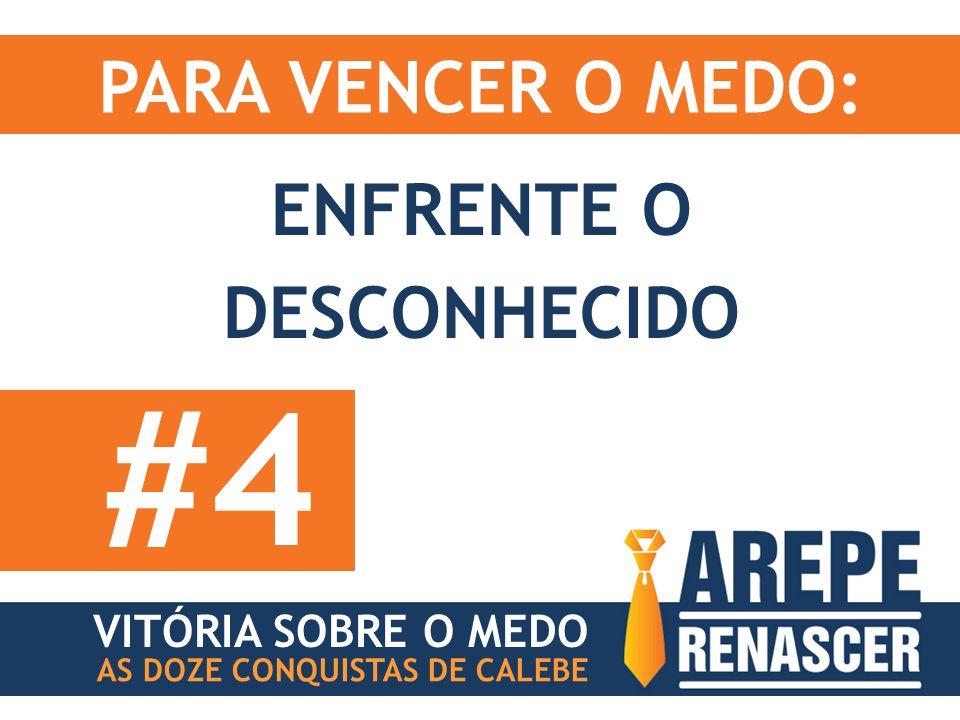 #4 PARA VENCER O MEDO: ENFRENTE O DESCONHECIDO VITÓRIA SOBRE O MEDO