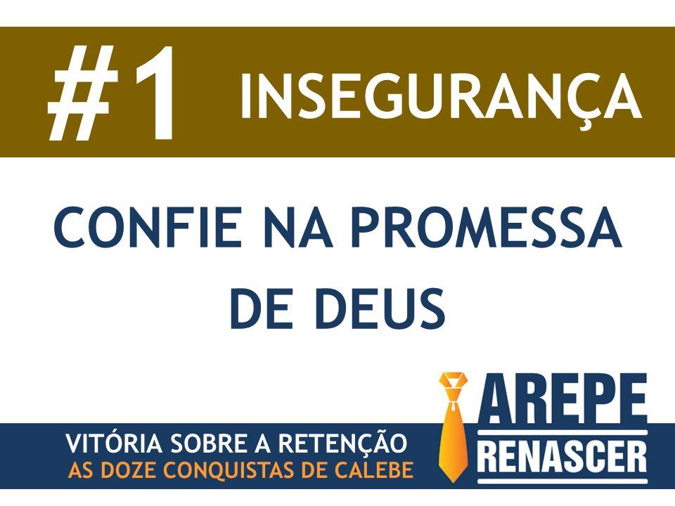#1 INSEGURANÇA CONFIE NA PROMESSA DE DEUS VITÓRIA SOBRE A RETENÇÃO