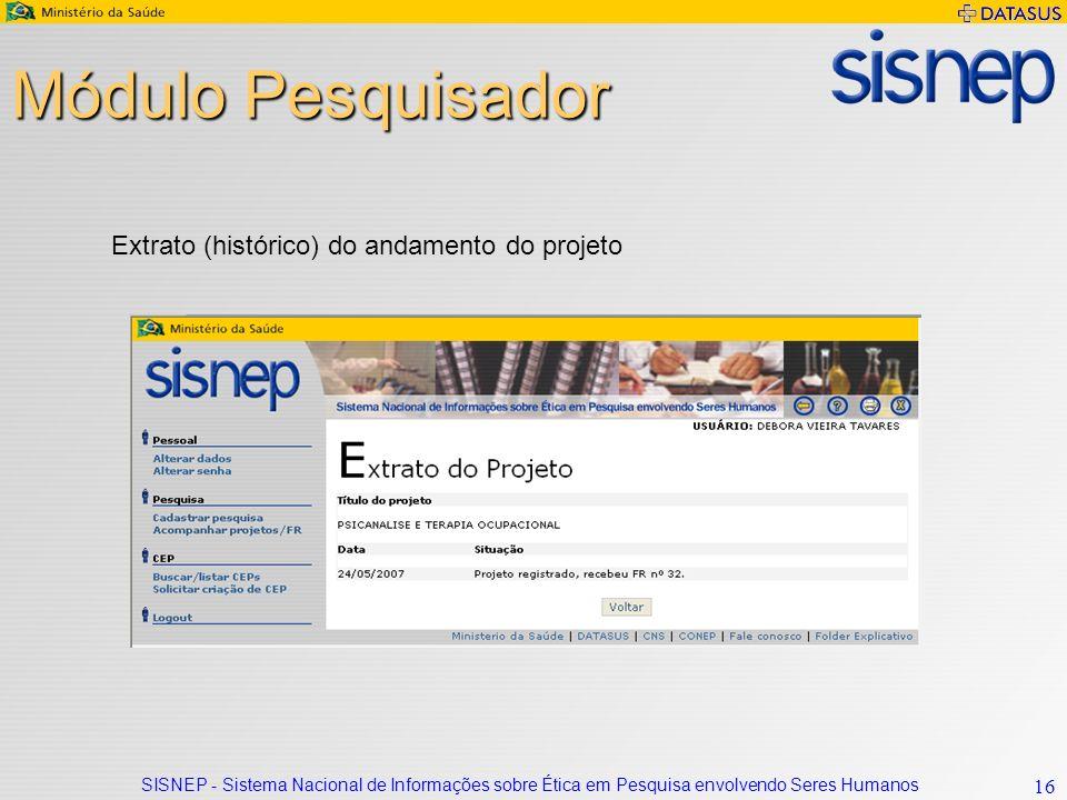 Módulo Pesquisador Extrato (histórico) do andamento do projeto
