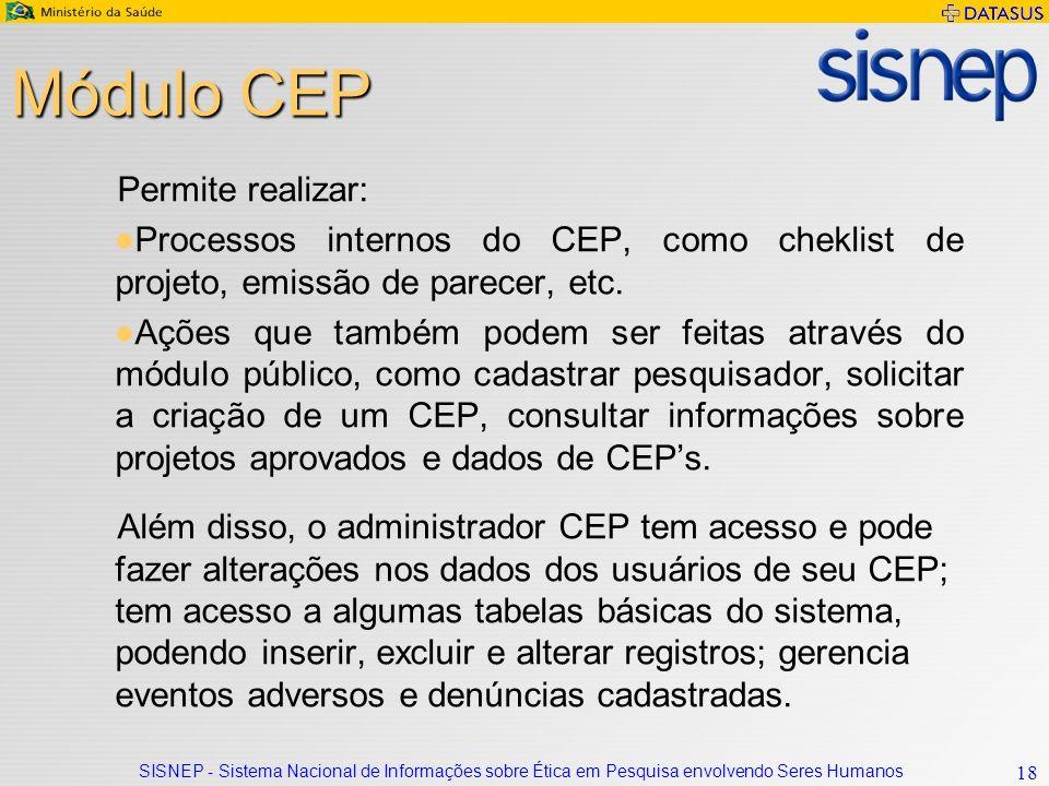Módulo CEP Permite realizar:
