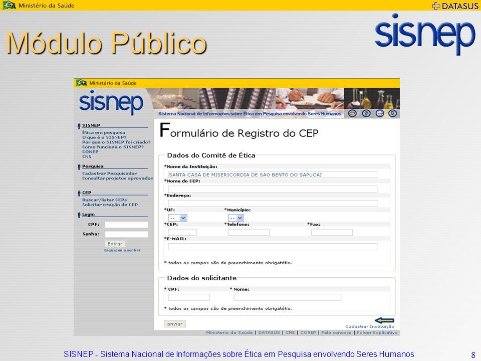 Módulo Público SISNEP - Sistema Nacional de Informações sobre Ética em Pesquisa envolvendo Seres Humanos.