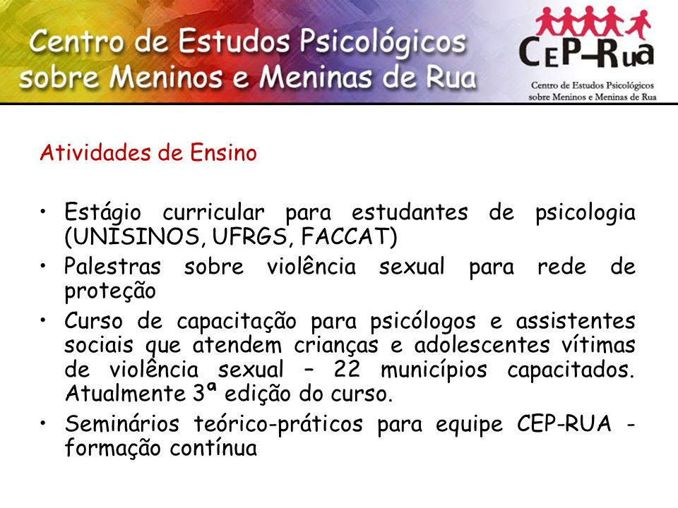 Atividades de Ensino Estágio curricular para estudantes de psicologia (UNISINOS, UFRGS, FACCAT)
