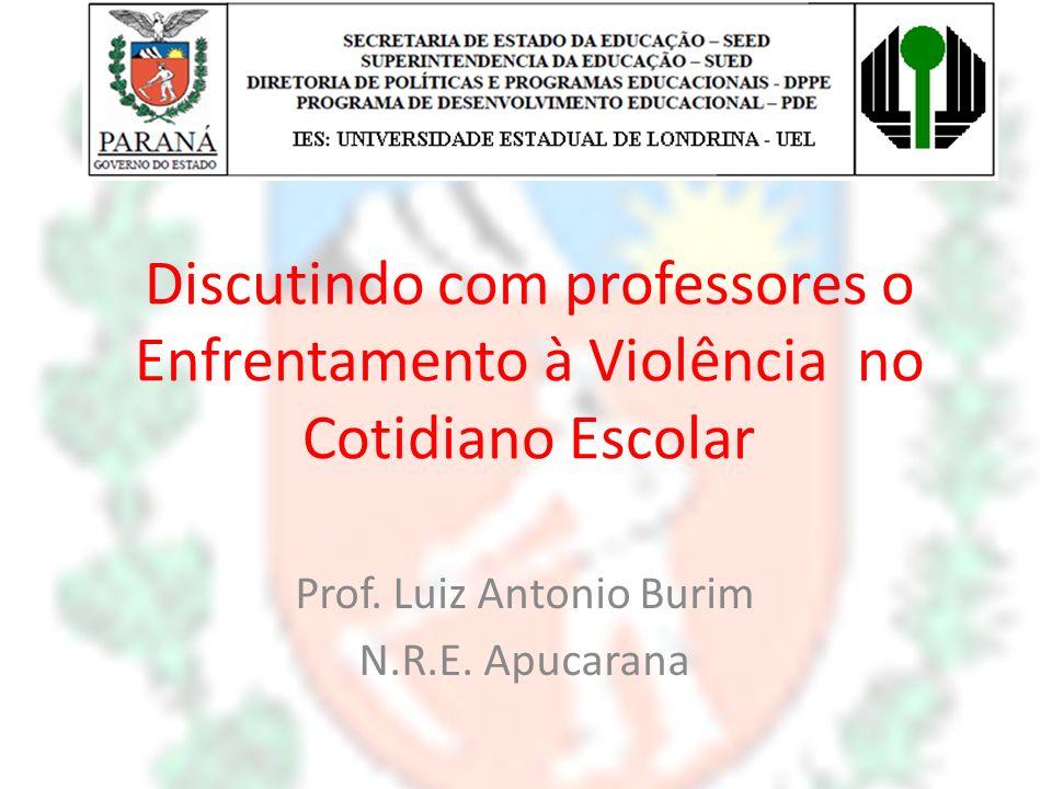 Prof. Luiz Antonio Burim N.R.E. Apucarana
