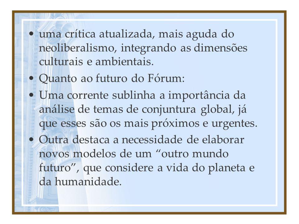uma crítica atualizada, mais aguda do neoliberalismo, integrando as dimensões culturais e ambientais.