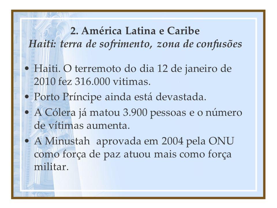 2. América Latina e Caribe Haiti: terra de sofrimento, zona de confusões