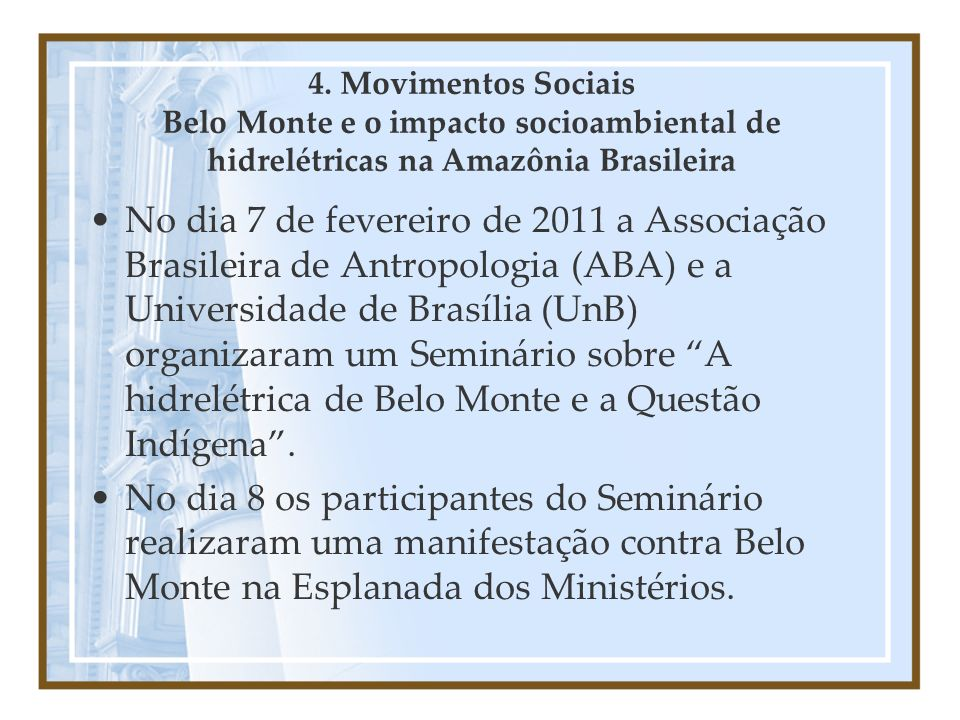 4. Movimentos Sociais Belo Monte e o impacto socioambiental de hidrelétricas na Amazônia Brasileira