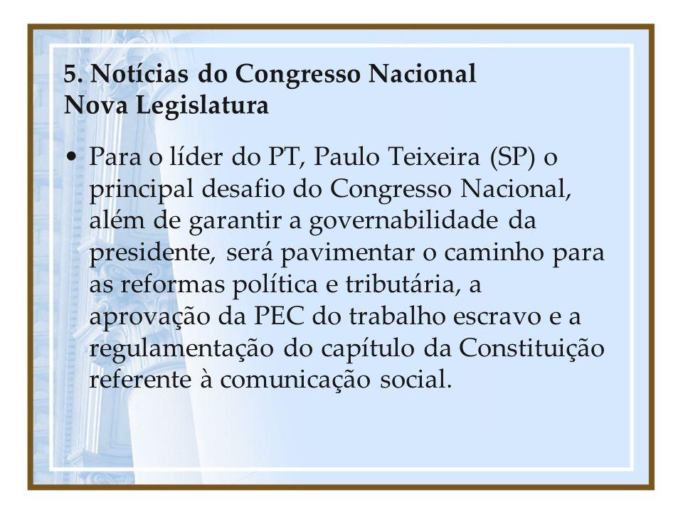 5. Notícias do Congresso Nacional Nova Legislatura