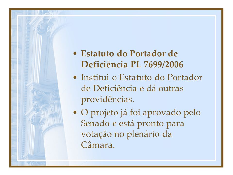 Estatuto do Portador de Deficiência PL 7699/2006