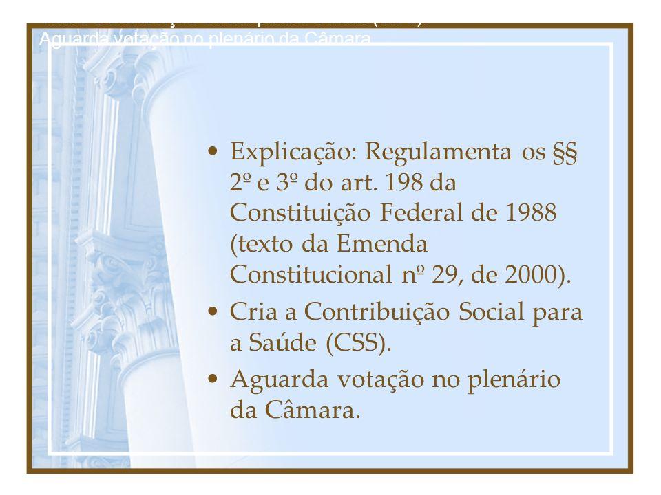 Cria a Contribuição Social para a Saúde (CSS).