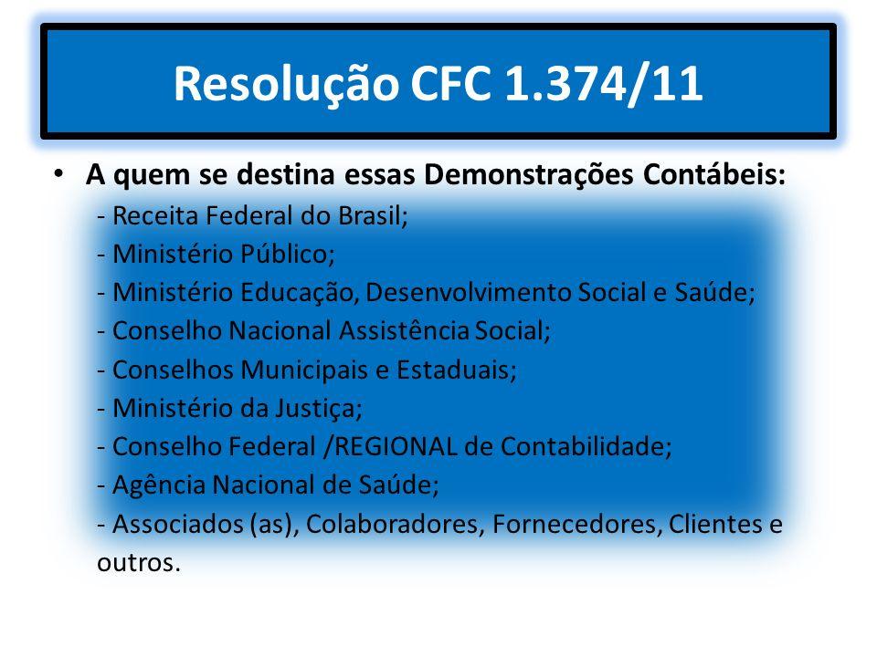 Resolução CFC 1.374/11 A quem se destina essas Demonstrações Contábeis: - Receita Federal do Brasil;