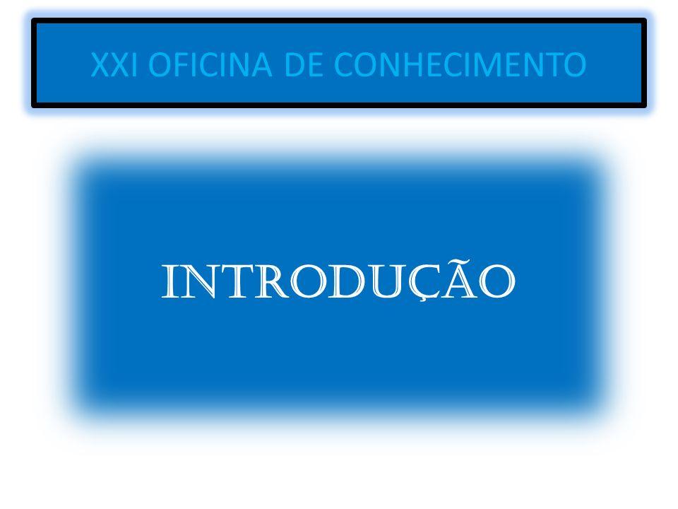 XXI OFICINA DE CONHECIMENTO