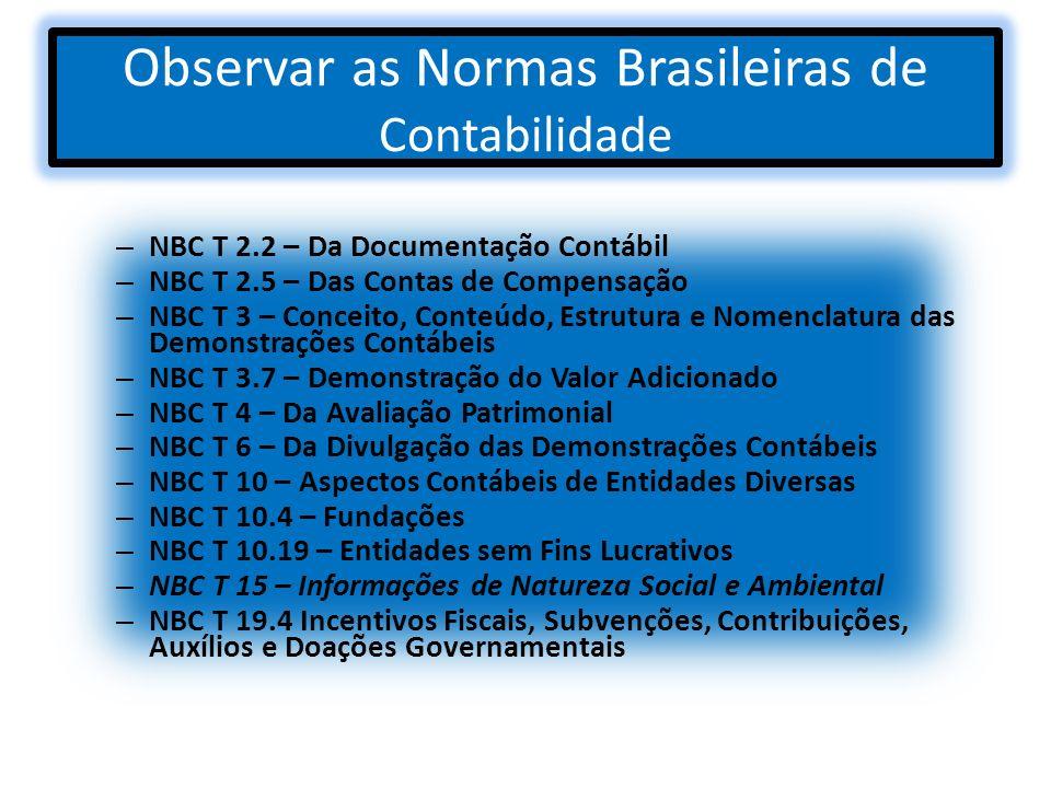 Observar as Normas Brasileiras de Contabilidade