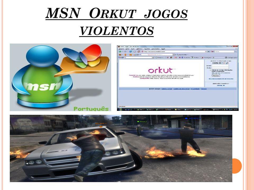 MSN Orkut jogos violentos