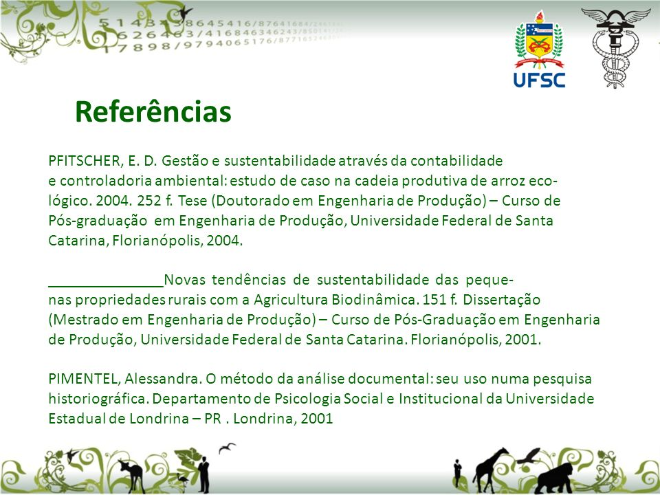 Referências PFITSCHER, E. D. Gestão e sustentabilidade através da contabilidade.