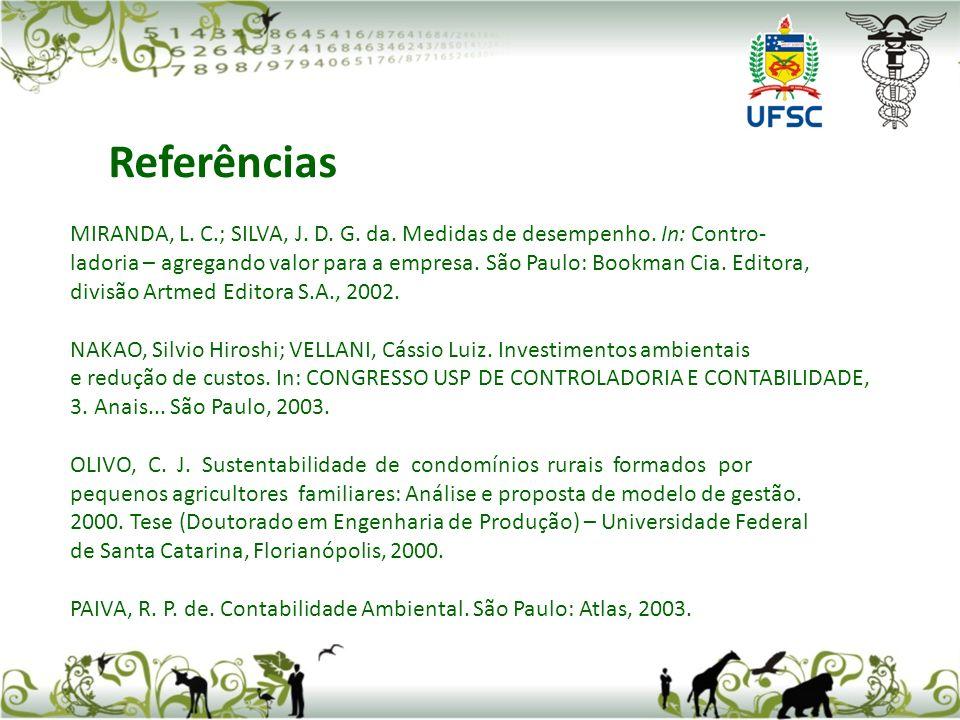 Referências MIRANDA, L. C.; SILVA, J. D. G. da. Medidas de desempenho. In: Contro-