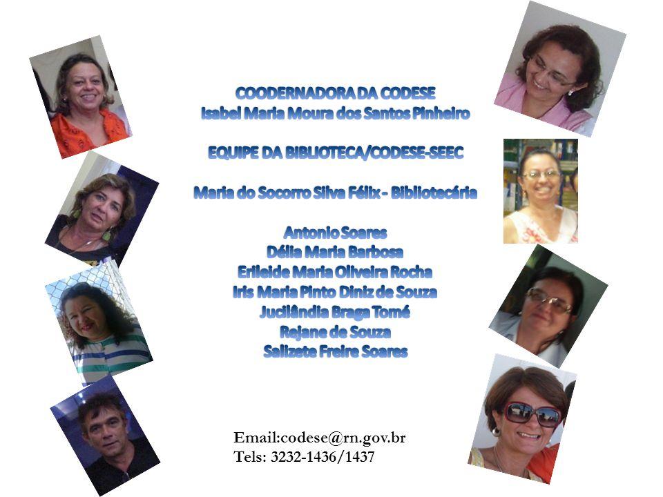 COODERNADORA DA CODESE Isabel Maria Moura dos Santos Pinheiro