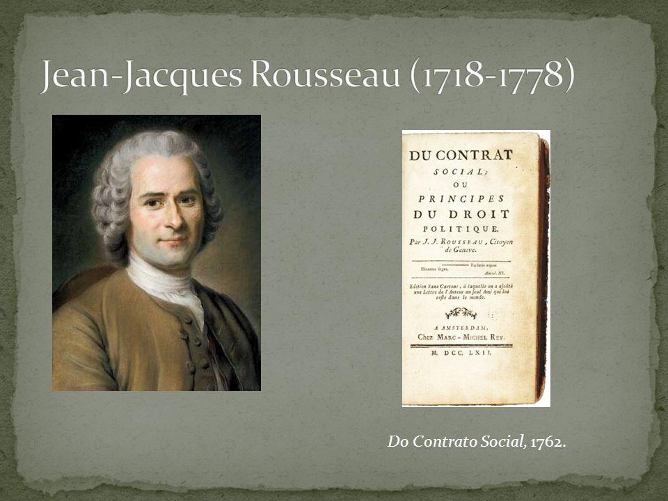 Jean-Jacques Rousseau (1718-1778)