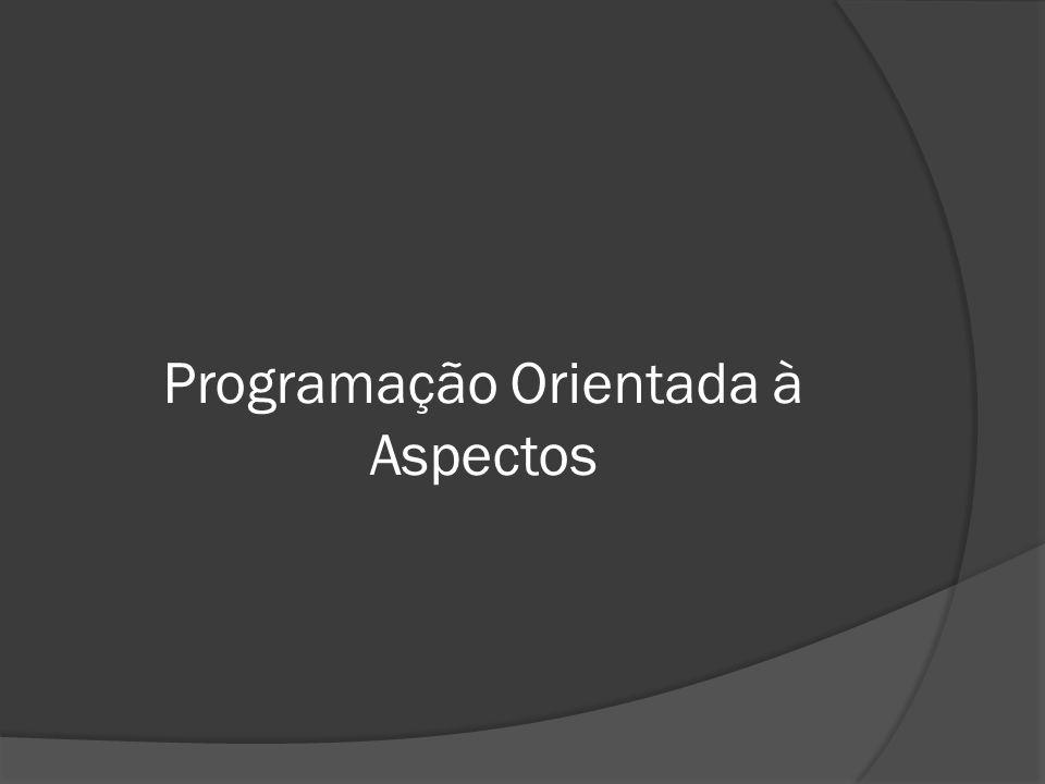 Programação Orientada à Aspectos