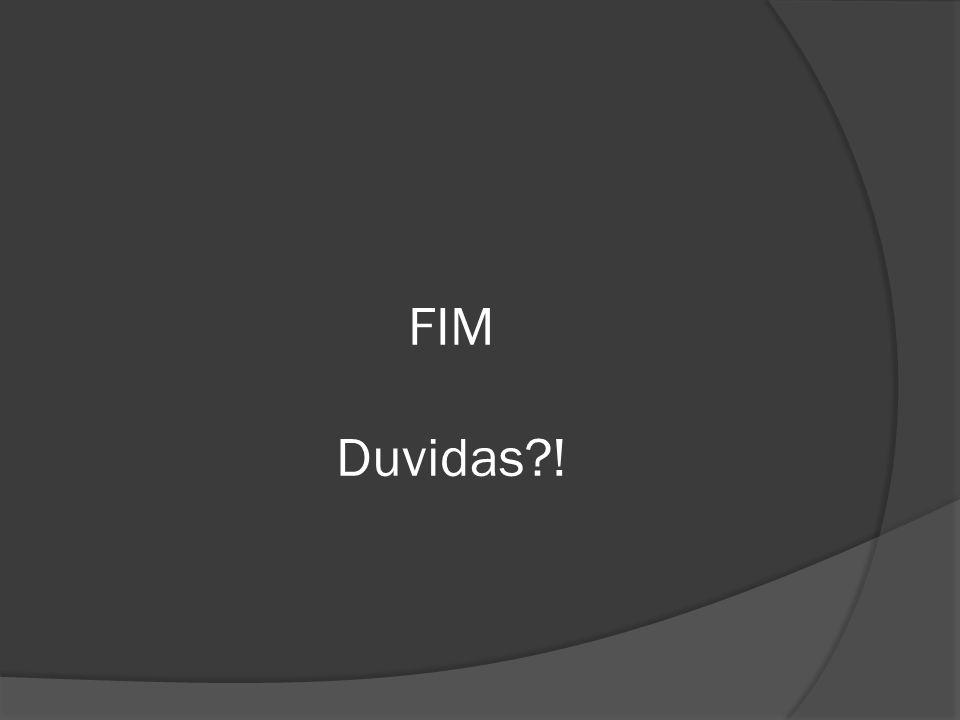 FIM Duvidas !