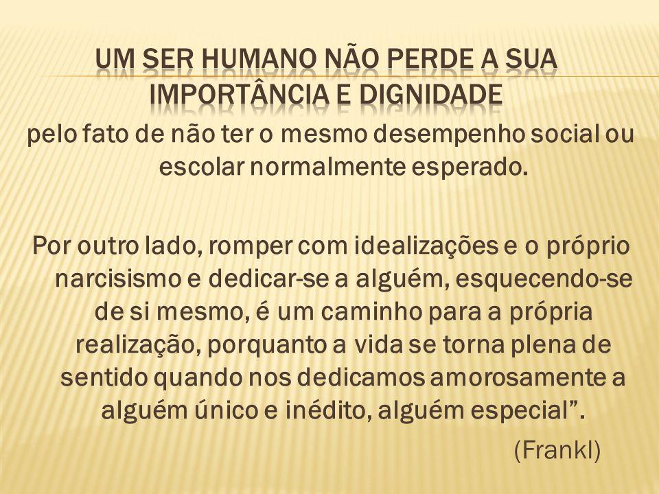 Um ser humano não perde a sua importância e dignidade