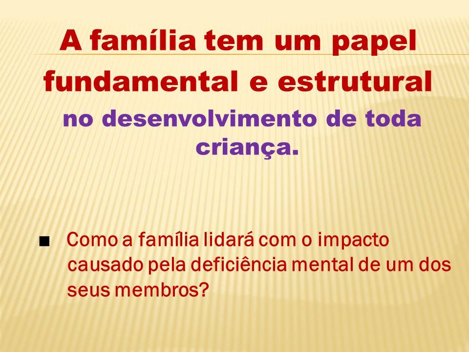 fundamental e estrutural no desenvolvimento de toda criança.