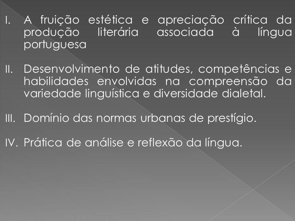 A fruição estética e apreciação crítica da produção literária associada à língua portuguesa