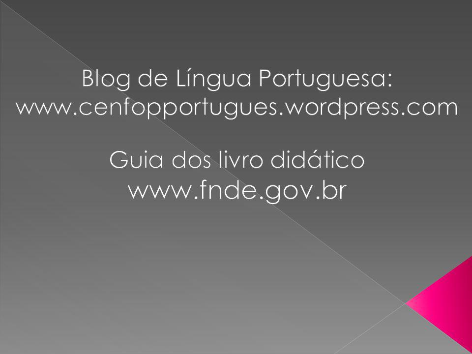 www.fnde.gov.br Blog de Língua Portuguesa: